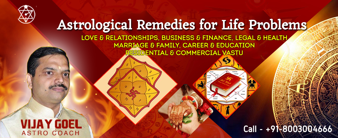 Astrological Remedies for Life Problems by Best Astrologer Dr Vijay Goel